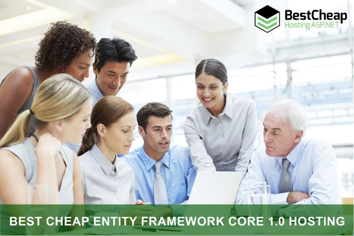 Best Cheap Entity Framework Core 1.0 Hosting